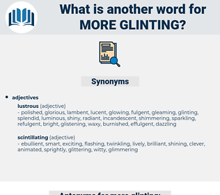 more glinting, synonym more glinting, another word for more glinting, words like more glinting, thesaurus more glinting