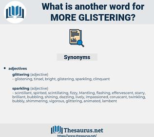 more glistering, synonym more glistering, another word for more glistering, words like more glistering, thesaurus more glistering