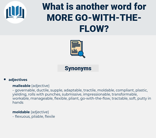 more go-with-the-flow, synonym more go-with-the-flow, another word for more go-with-the-flow, words like more go-with-the-flow, thesaurus more go-with-the-flow