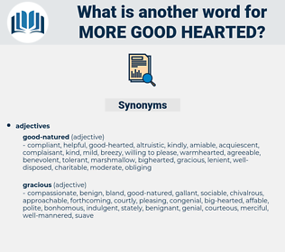 more good-hearted, synonym more good-hearted, another word for more good-hearted, words like more good-hearted, thesaurus more good-hearted