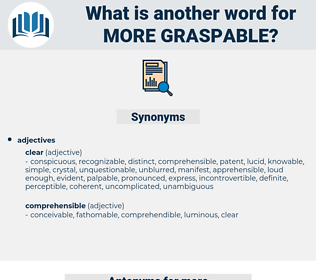 more graspable, synonym more graspable, another word for more graspable, words like more graspable, thesaurus more graspable