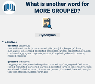 more grouped, synonym more grouped, another word for more grouped, words like more grouped, thesaurus more grouped