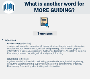 more guiding, synonym more guiding, another word for more guiding, words like more guiding, thesaurus more guiding
