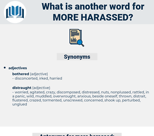 more harassed, synonym more harassed, another word for more harassed, words like more harassed, thesaurus more harassed