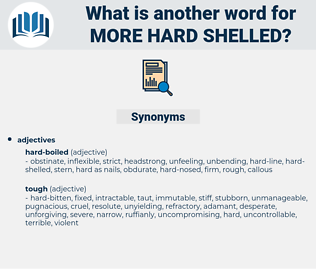 more hard-shelled, synonym more hard-shelled, another word for more hard-shelled, words like more hard-shelled, thesaurus more hard-shelled
