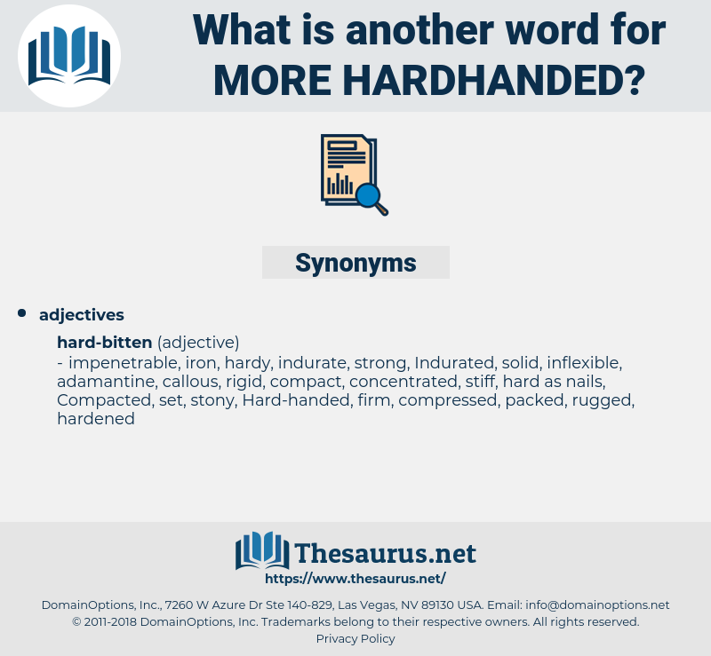 more hardhanded, synonym more hardhanded, another word for more hardhanded, words like more hardhanded, thesaurus more hardhanded