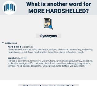 more hardshelled, synonym more hardshelled, another word for more hardshelled, words like more hardshelled, thesaurus more hardshelled