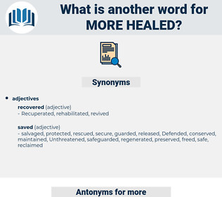 more healed, synonym more healed, another word for more healed, words like more healed, thesaurus more healed