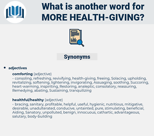 more health giving, synonym more health giving, another word for more health giving, words like more health giving, thesaurus more health giving