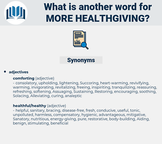 more healthgiving, synonym more healthgiving, another word for more healthgiving, words like more healthgiving, thesaurus more healthgiving