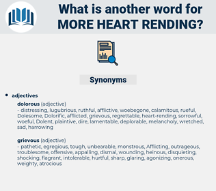 more heart-rending, synonym more heart-rending, another word for more heart-rending, words like more heart-rending, thesaurus more heart-rending