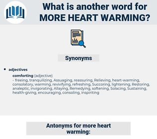 more heart-warming, synonym more heart-warming, another word for more heart-warming, words like more heart-warming, thesaurus more heart-warming