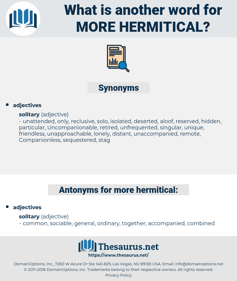 more hermitical, synonym more hermitical, another word for more hermitical, words like more hermitical, thesaurus more hermitical