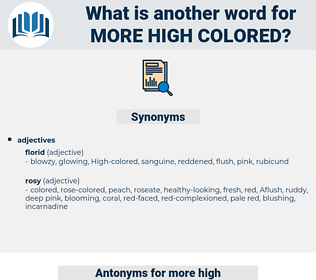 more high-colored, synonym more high-colored, another word for more high-colored, words like more high-colored, thesaurus more high-colored