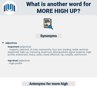 more high-up, synonym more high-up, another word for more high-up, words like more high-up, thesaurus more high-up