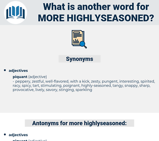 more highlyseasoned, synonym more highlyseasoned, another word for more highlyseasoned, words like more highlyseasoned, thesaurus more highlyseasoned