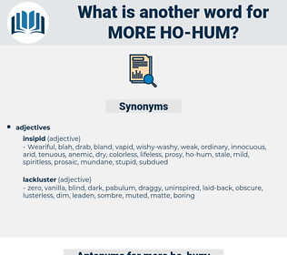 more ho hum, synonym more ho hum, another word for more ho hum, words like more ho hum, thesaurus more ho hum