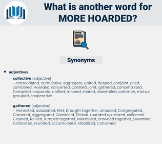 more hoarded, synonym more hoarded, another word for more hoarded, words like more hoarded, thesaurus more hoarded