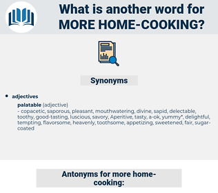 more home-cooking, synonym more home-cooking, another word for more home-cooking, words like more home-cooking, thesaurus more home-cooking