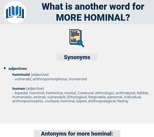 more hominal, synonym more hominal, another word for more hominal, words like more hominal, thesaurus more hominal