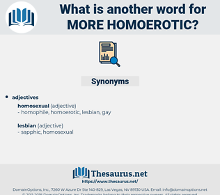 more homoerotic, synonym more homoerotic, another word for more homoerotic, words like more homoerotic, thesaurus more homoerotic