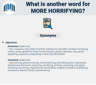 more horrifying, synonym more horrifying, another word for more horrifying, words like more horrifying, thesaurus more horrifying