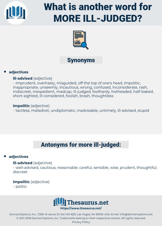 more ill judged, synonym more ill judged, another word for more ill judged, words like more ill judged, thesaurus more ill judged