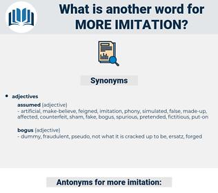 more imitation, synonym more imitation, another word for more imitation, words like more imitation, thesaurus more imitation