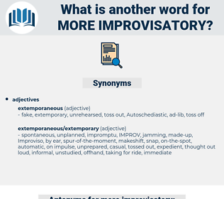 more improvisatory, synonym more improvisatory, another word for more improvisatory, words like more improvisatory, thesaurus more improvisatory