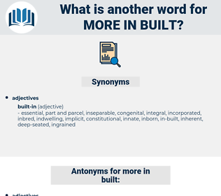 more in built, synonym more in built, another word for more in built, words like more in built, thesaurus more in built