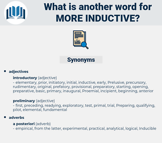 more inductive, synonym more inductive, another word for more inductive, words like more inductive, thesaurus more inductive