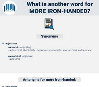 more iron handed, synonym more iron handed, another word for more iron handed, words like more iron handed, thesaurus more iron handed