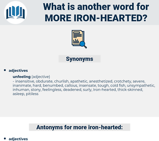 more iron hearted, synonym more iron hearted, another word for more iron hearted, words like more iron hearted, thesaurus more iron hearted