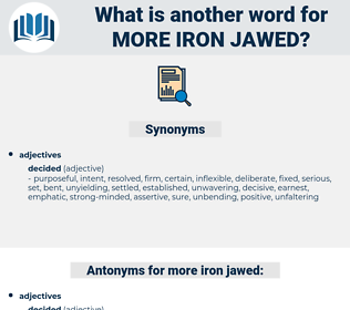 more iron jawed, synonym more iron jawed, another word for more iron jawed, words like more iron jawed, thesaurus more iron jawed