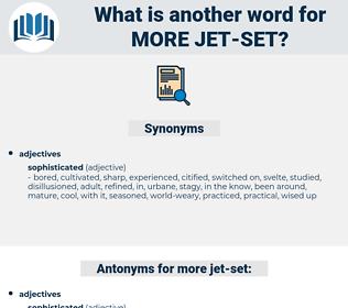 more jet set, synonym more jet set, another word for more jet set, words like more jet set, thesaurus more jet set