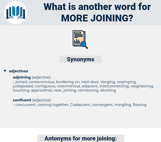 more joining, synonym more joining, another word for more joining, words like more joining, thesaurus more joining