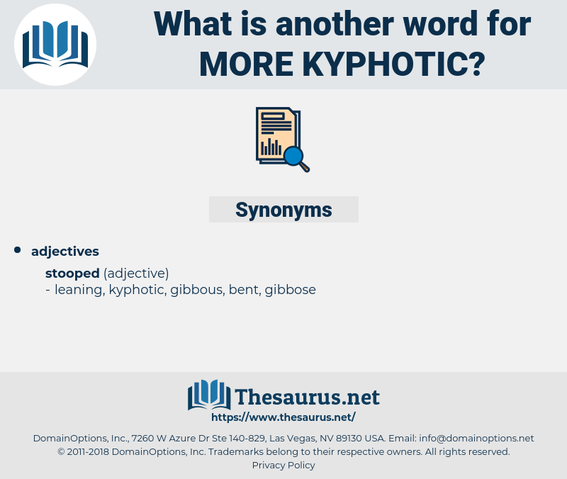 more kyphotic, synonym more kyphotic, another word for more kyphotic, words like more kyphotic, thesaurus more kyphotic