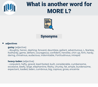 more l, synonym more l, another word for more l, words like more l, thesaurus more l