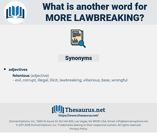 more lawbreaking, synonym more lawbreaking, another word for more lawbreaking, words like more lawbreaking, thesaurus more lawbreaking