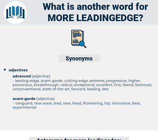 more leadingedge, synonym more leadingedge, another word for more leadingedge, words like more leadingedge, thesaurus more leadingedge