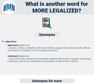 more legalized, synonym more legalized, another word for more legalized, words like more legalized, thesaurus more legalized