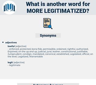 more legitimatized, synonym more legitimatized, another word for more legitimatized, words like more legitimatized, thesaurus more legitimatized