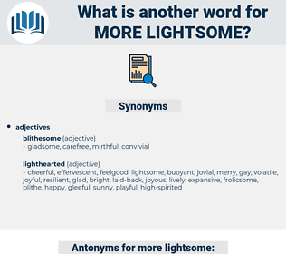 more lightsome, synonym more lightsome, another word for more lightsome, words like more lightsome, thesaurus more lightsome