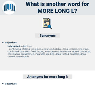 more long-l, synonym more long-l, another word for more long-l, words like more long-l, thesaurus more long-l
