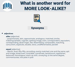 more look alike, synonym more look alike, another word for more look alike, words like more look alike, thesaurus more look alike