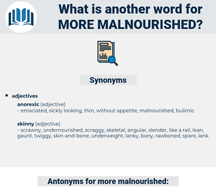 more malnourished, synonym more malnourished, another word for more malnourished, words like more malnourished, thesaurus more malnourished