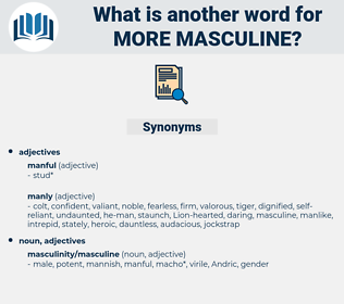 more masculine, synonym more masculine, another word for more masculine, words like more masculine, thesaurus more masculine
