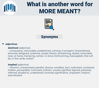 more meant, synonym more meant, another word for more meant, words like more meant, thesaurus more meant