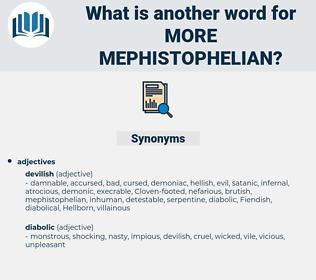 more mephistophelian, synonym more mephistophelian, another word for more mephistophelian, words like more mephistophelian, thesaurus more mephistophelian