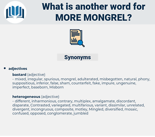 more mongrel, synonym more mongrel, another word for more mongrel, words like more mongrel, thesaurus more mongrel